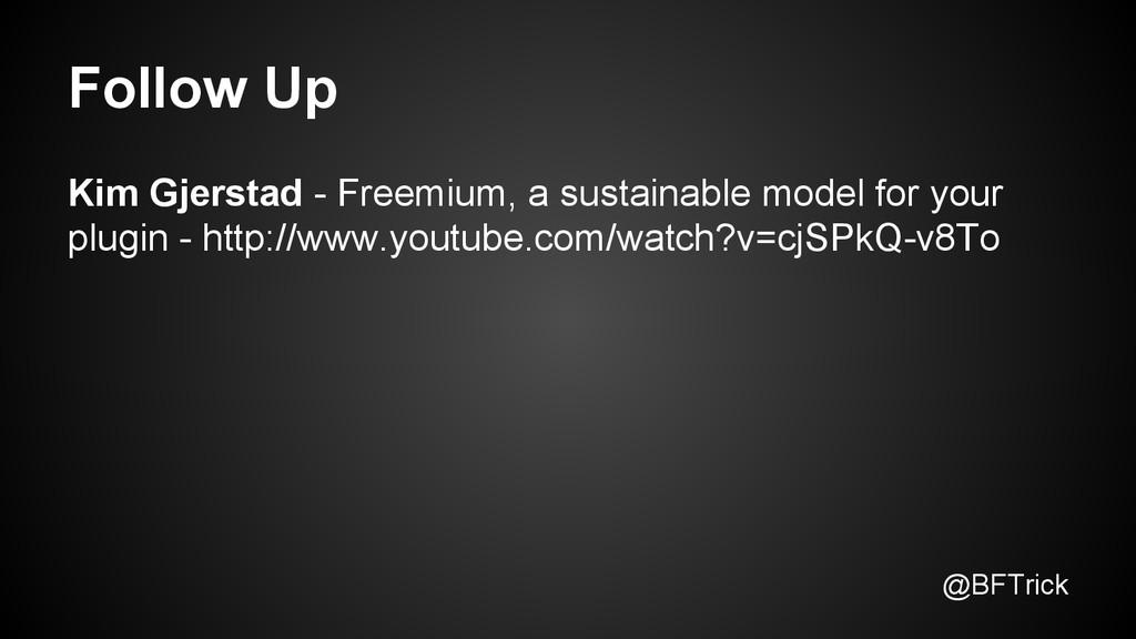 Follow Up @BFTrick Kim Gjerstad - Freemium, a s...