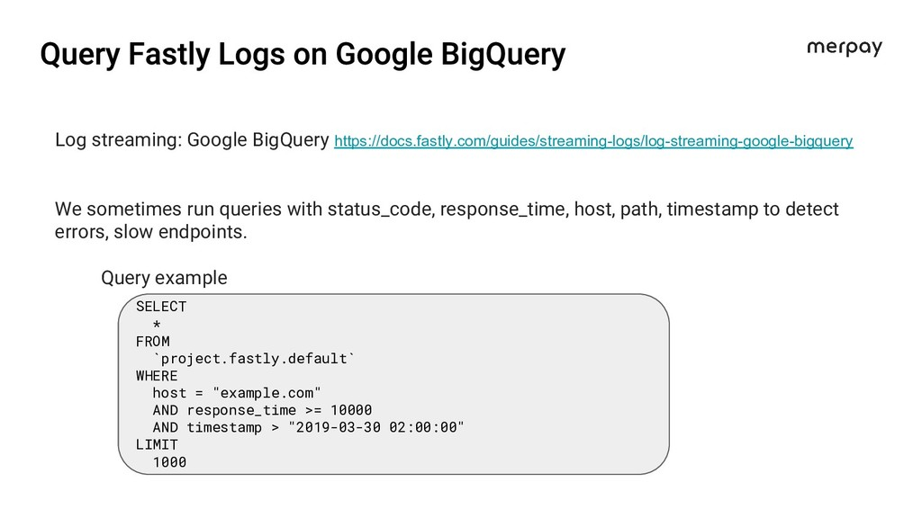 Log streaming: Google BigQuery https://docs.fas...