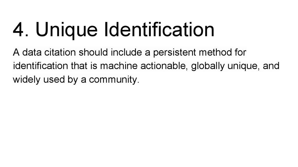 4. Unique Identification A data citation should...