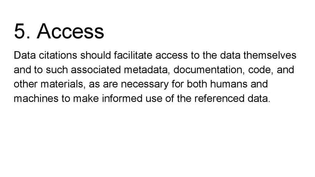 5. Access Data citations should facilitate acce...