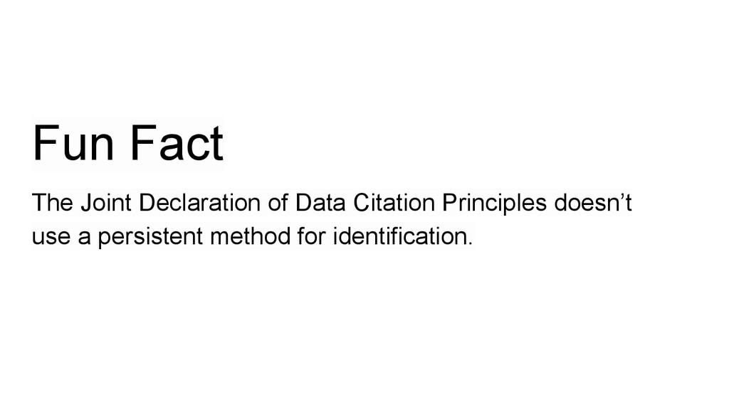 Fun Fact The Joint Declaration of Data Citation...