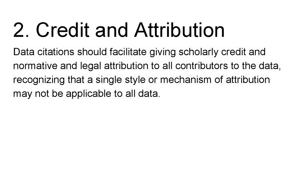 2. Credit and Attribution Data citations should...