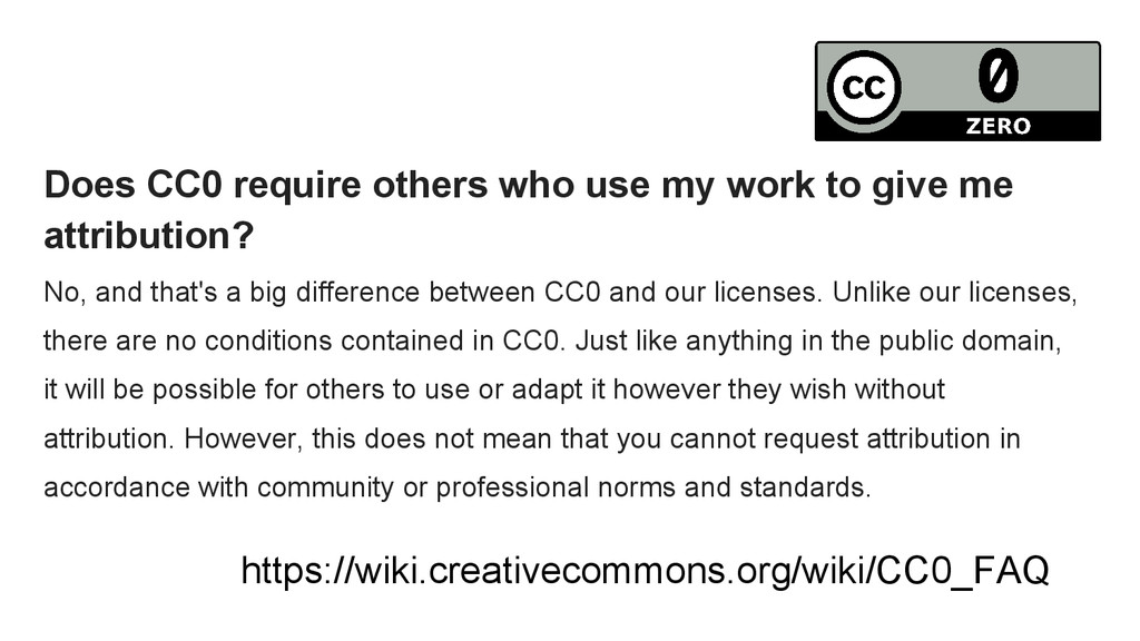 Does CC0 require others who use my work to give...