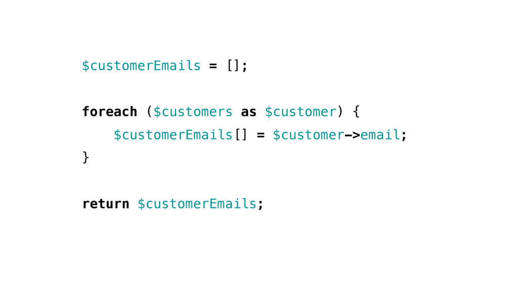 $customerEmails = []; foreach ($customers as $c...