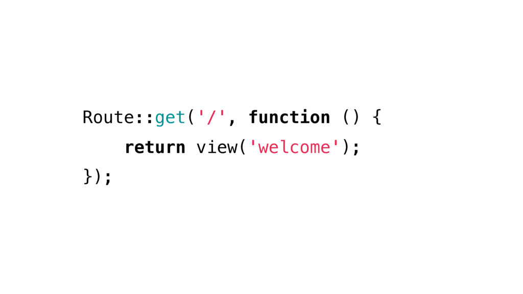 Route::get('/', function () { return view('welc...