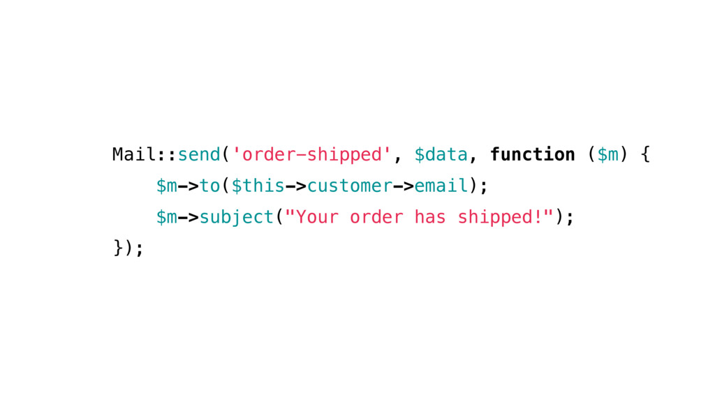 Mail::send('order-shipped', $data, function ($m...