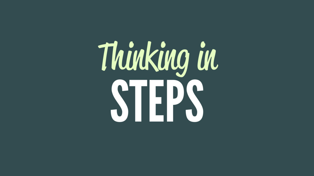 Thinking in STEPS