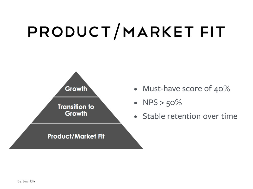 Product/Market Fit By: Sean Ellis • Must-have s...