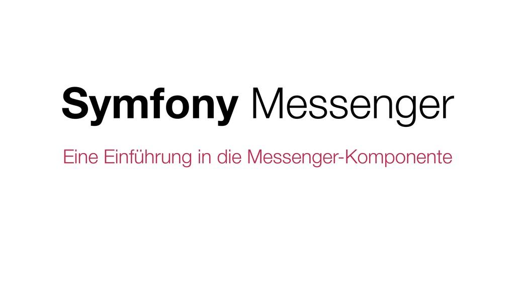 Symfony Messenger Eine Einführung in die Messen...