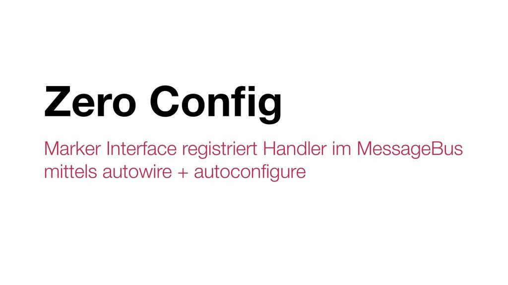 Zero Config Marker Interface registriert Handler...