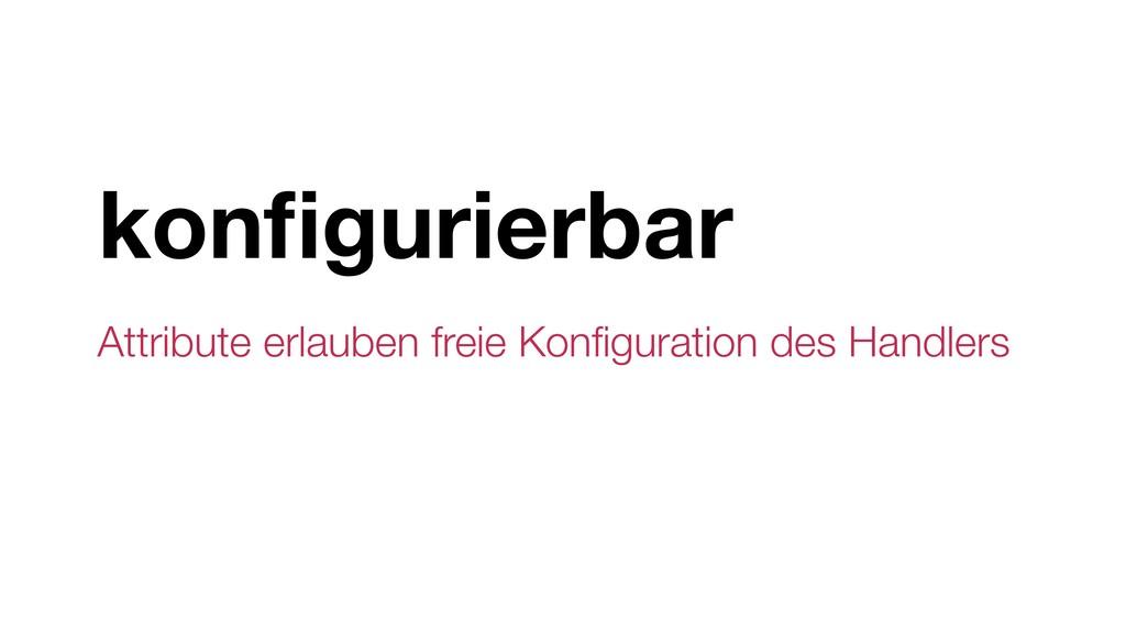 konfigurierbar Attribute erlauben freie Konfigura...