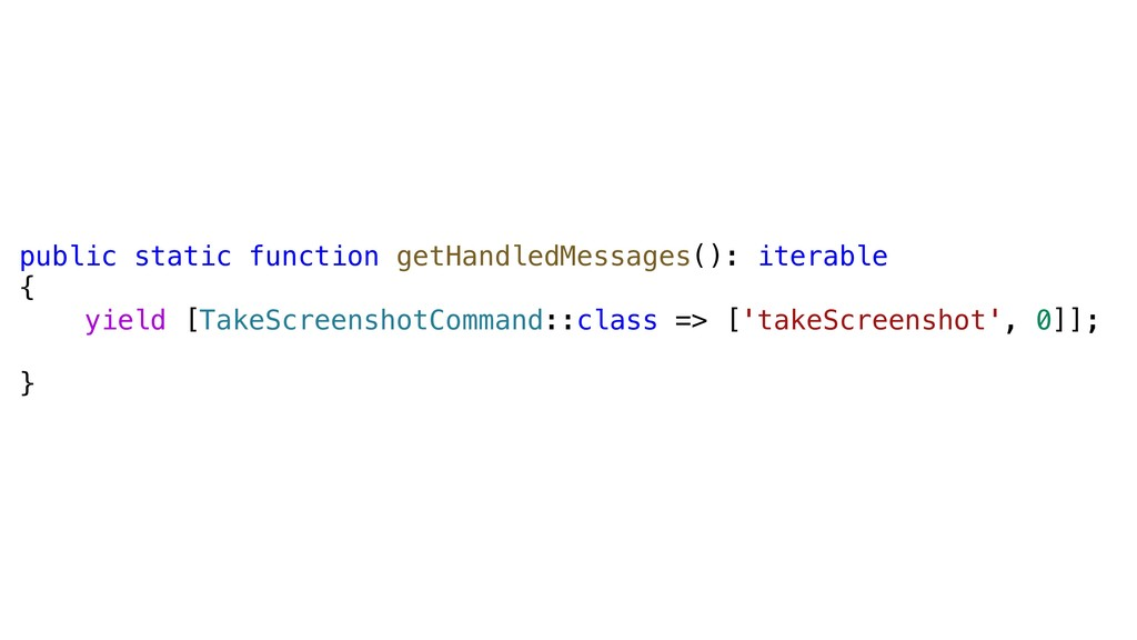 public static function getHandledMessages(): it...