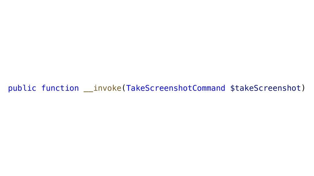 public function __invoke(TakeScreenshotCommand ...