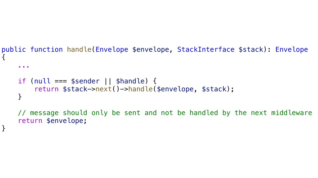 public function handle(Envelope $envelope, Stac...