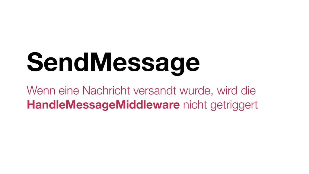 SendMessage Wenn eine Nachricht versandt wurde,...