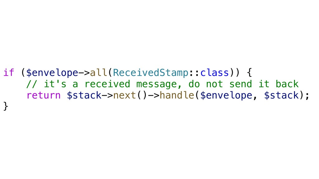 if ($envelope->all(ReceivedStamp::class)) { // ...