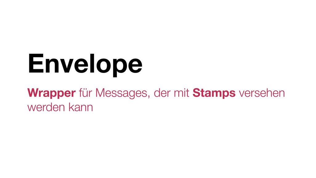 Envelope Wrapper für Messages, der mit Stamps v...