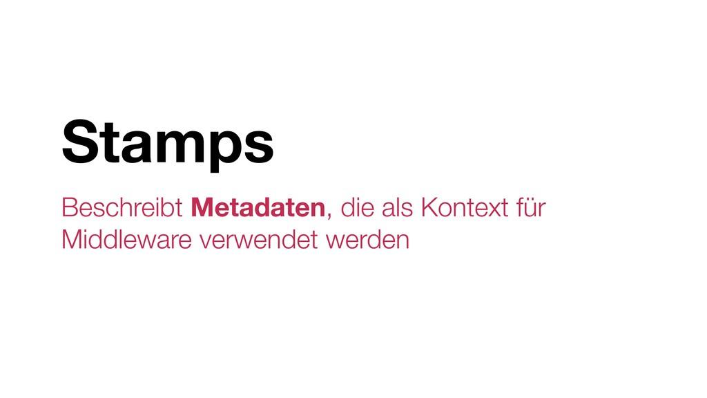 Stamps Beschreibt Metadaten, die als Kontext fü...