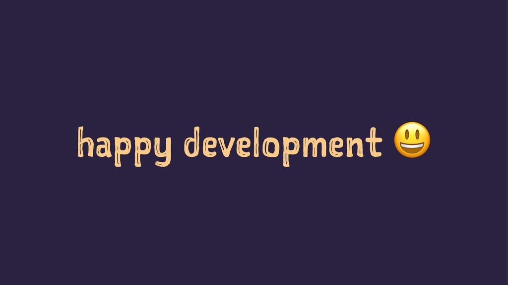 happy development