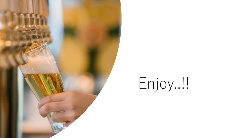 Enjoy..!!