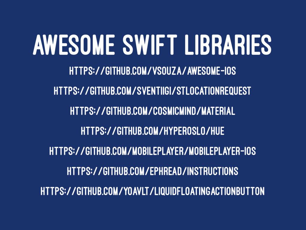 AWESOME SWIFT LIBRARIES HTTPS://GITHUB.COM/VSOU...