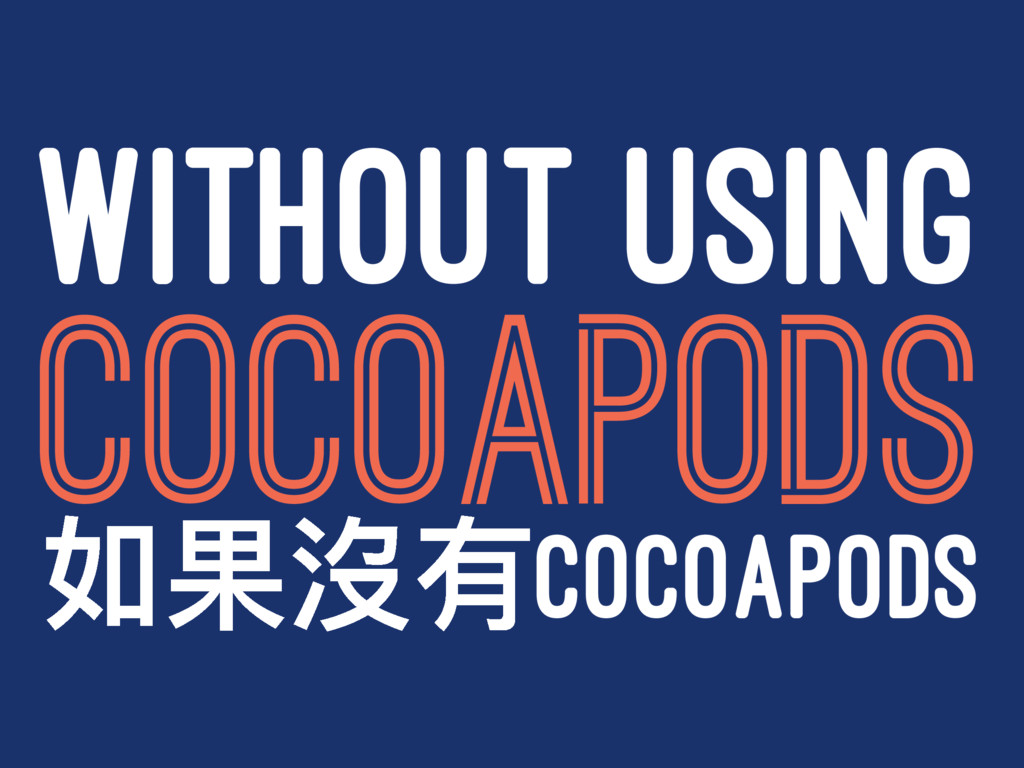 WITHOUT USING COCOAPODS ইຎ䷱磪COCOAPODS