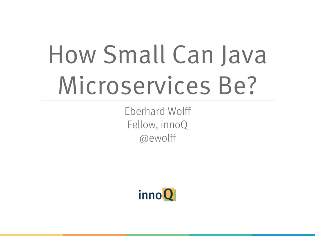 How Small Can Java Microservices Be? Eberhard W...