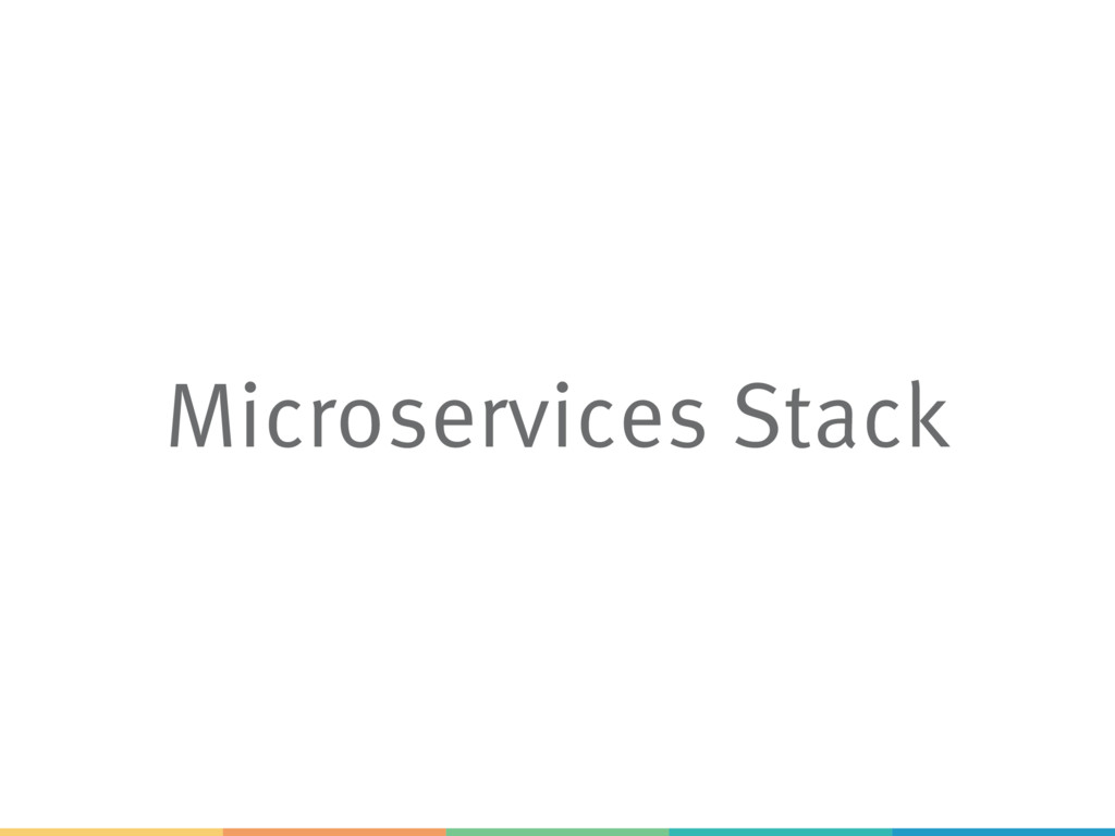Microservices Stack