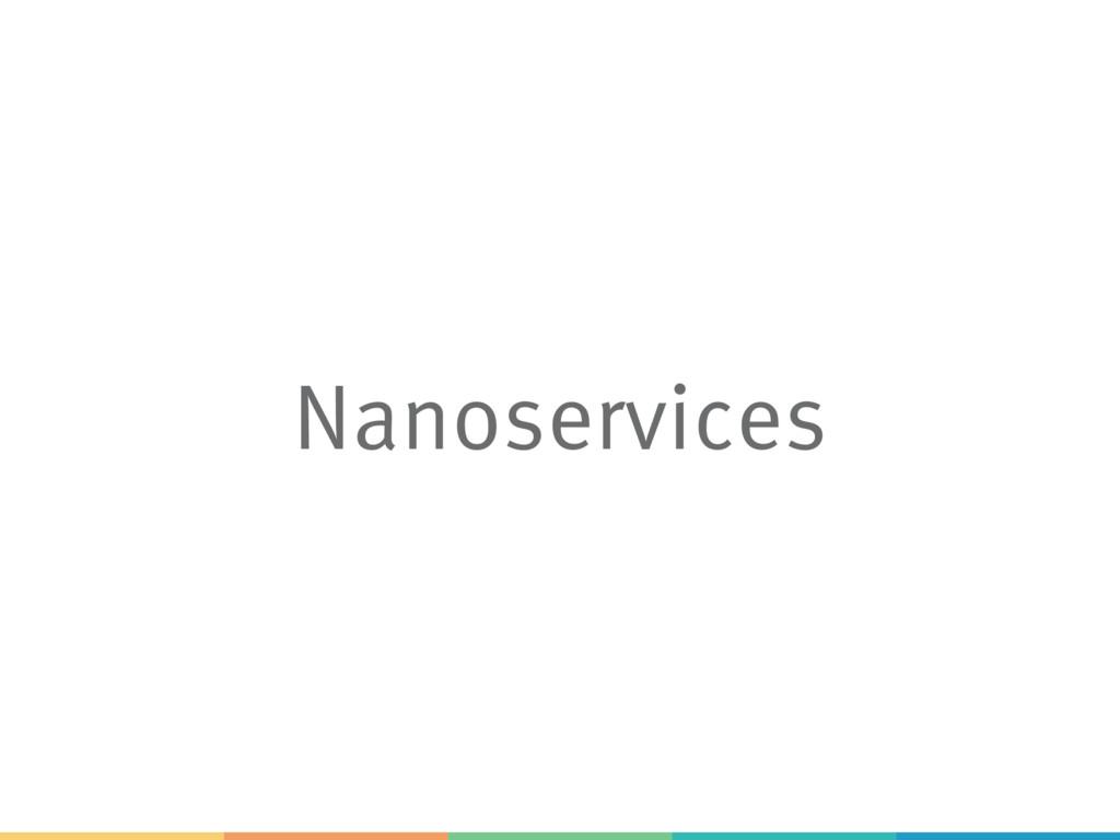 Nanoservices