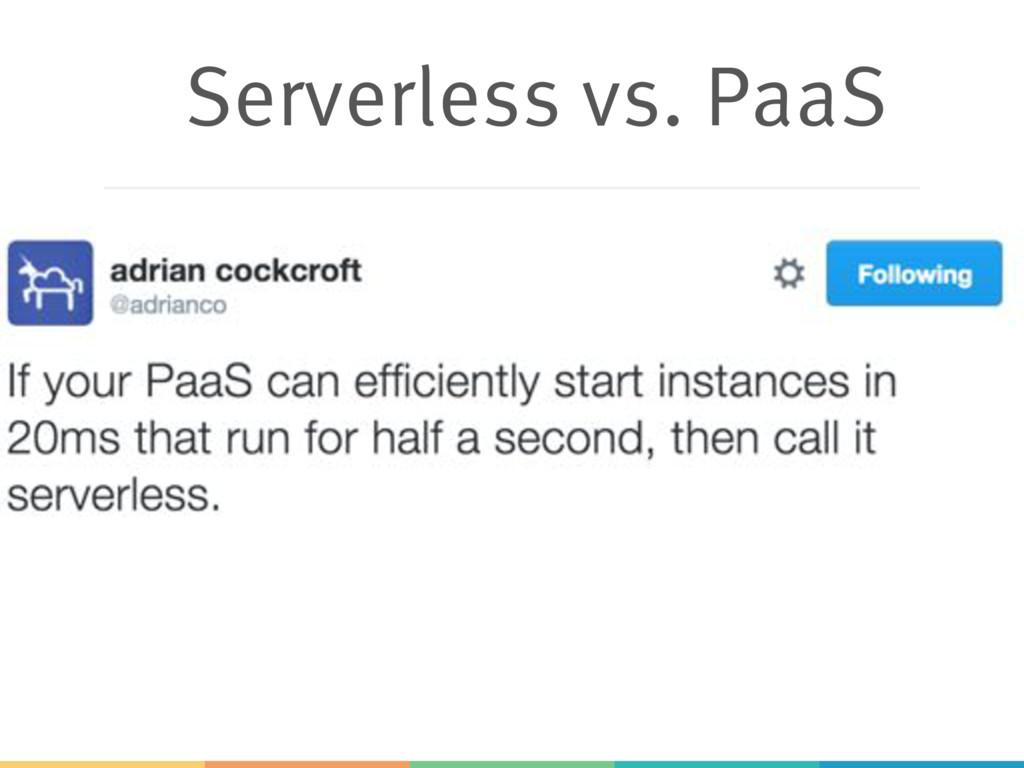 Serverless vs. PaaS