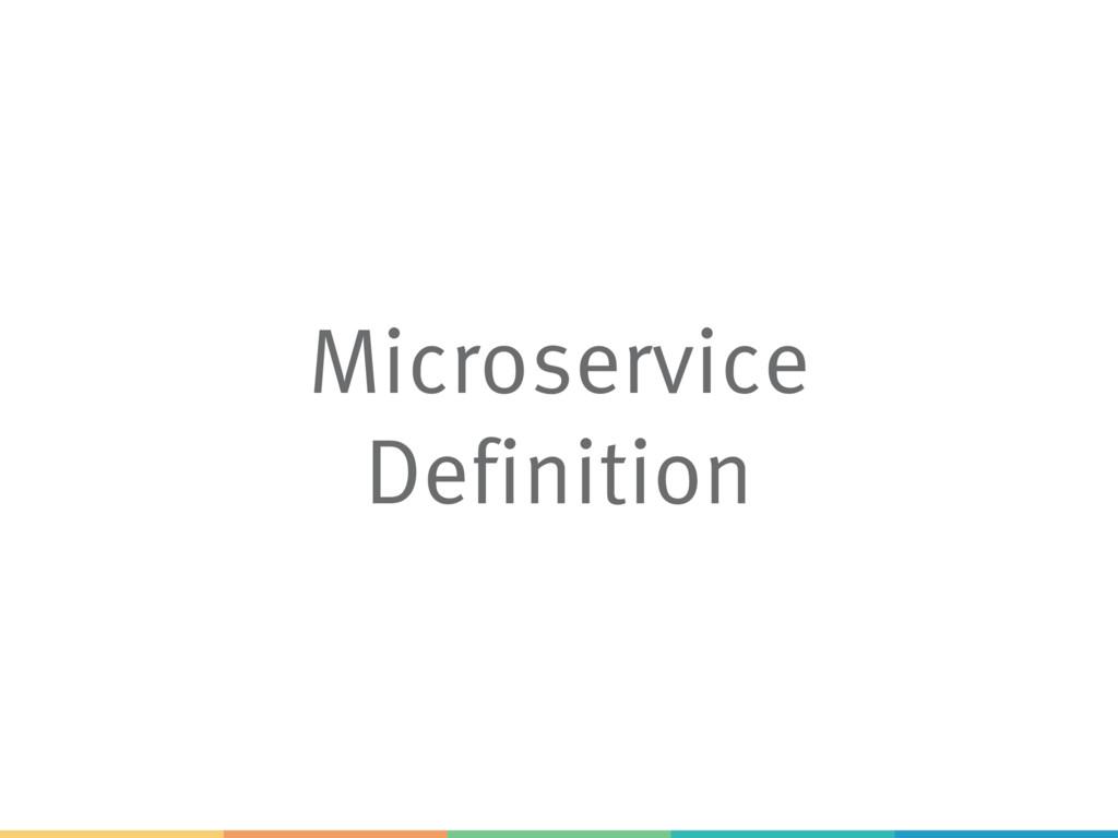 Microservice Definition