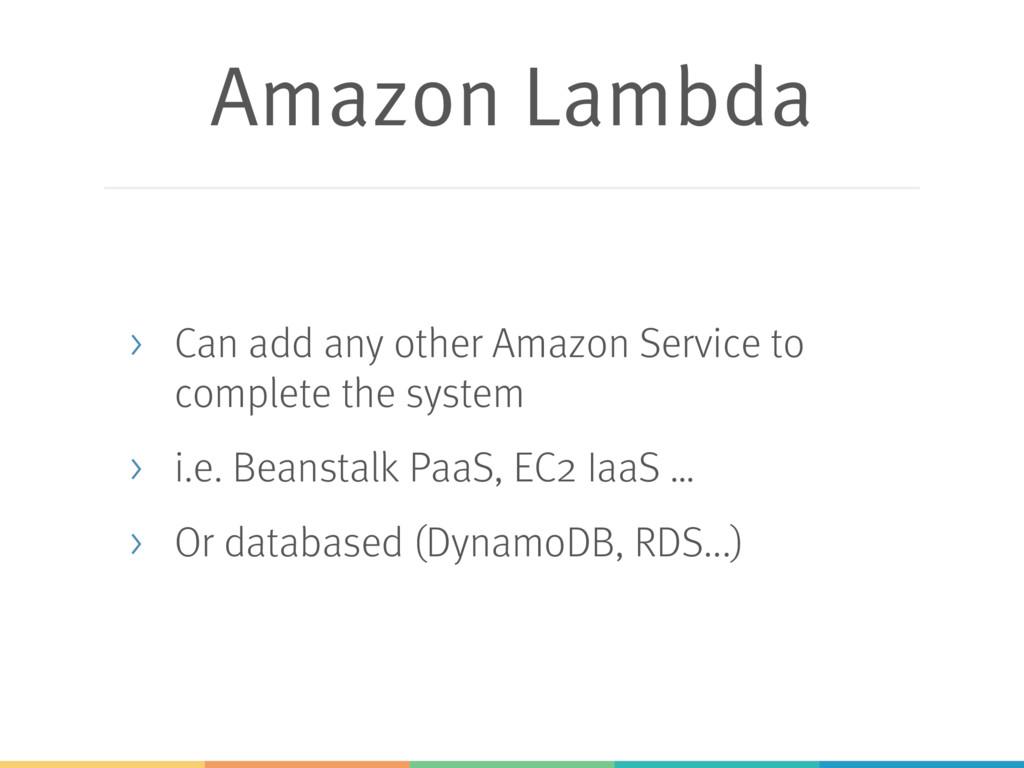 Amazon Lambda > Can add any other Amazon Servic...