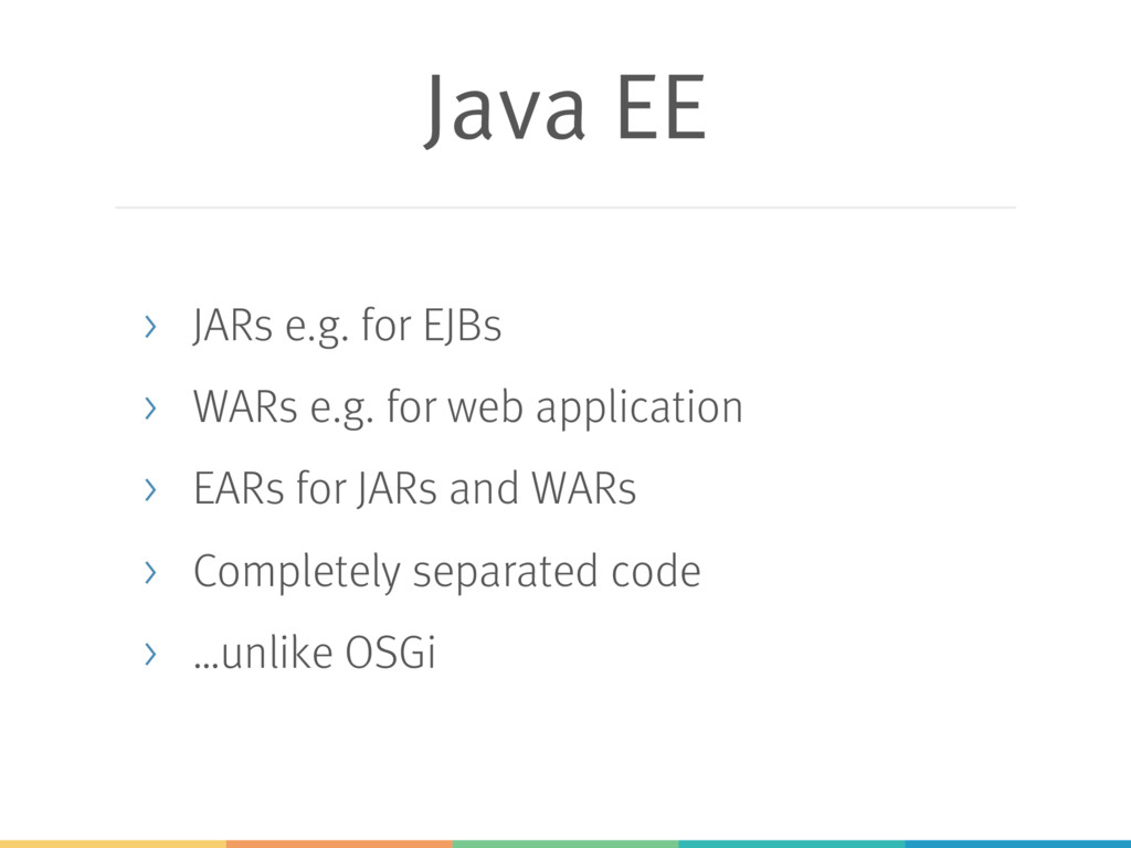 Java EE > JARs e.g. for EJBs > WARs e.g. for we...