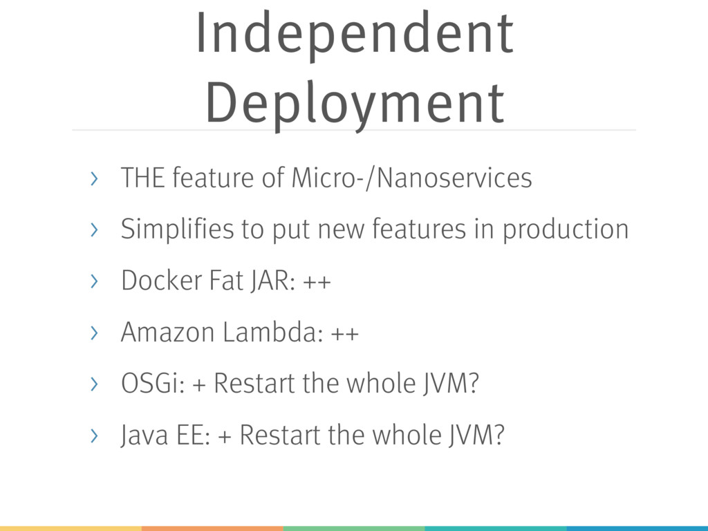 Independent Deployment > THE feature of Micro-/...