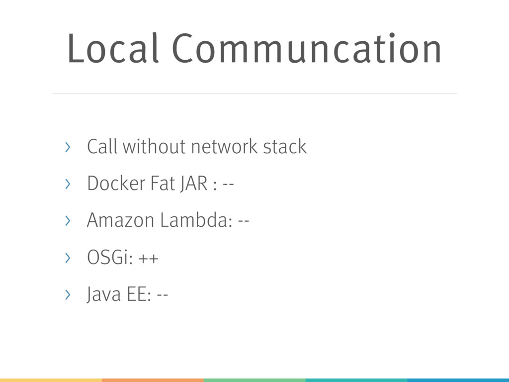 Local Communcation > Call without network stack...