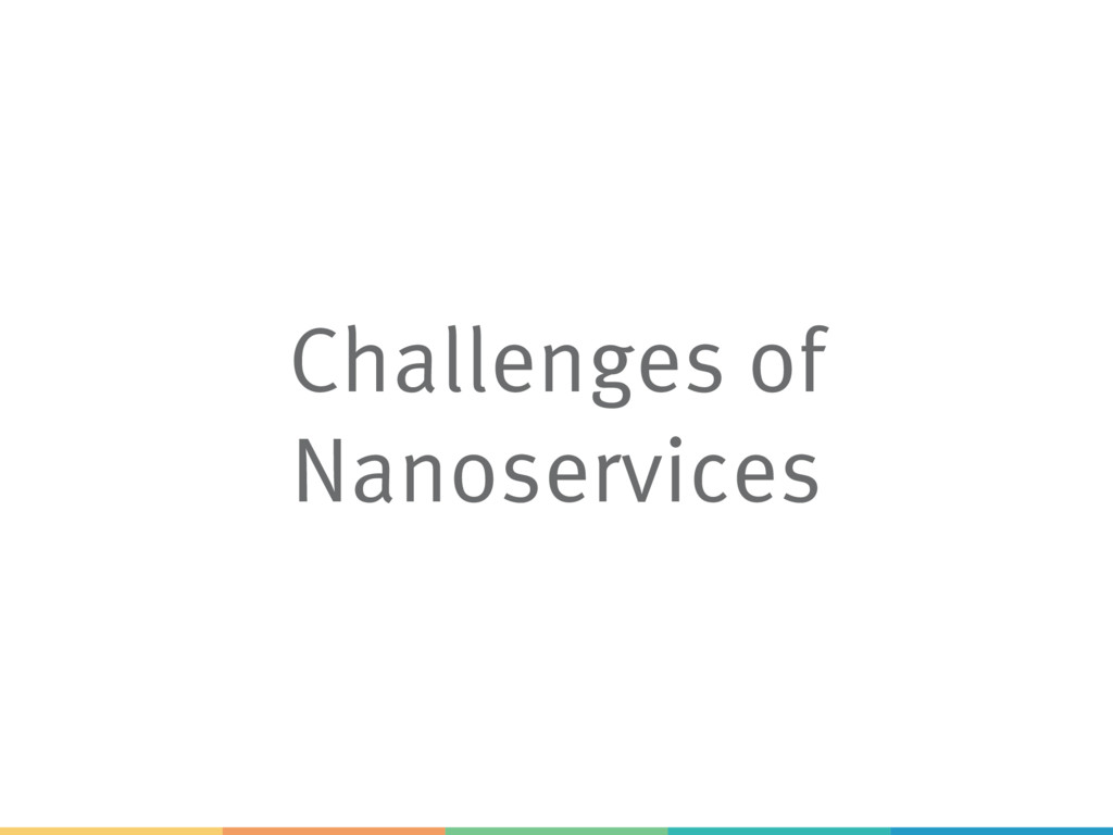 Challenges of Nanoservices