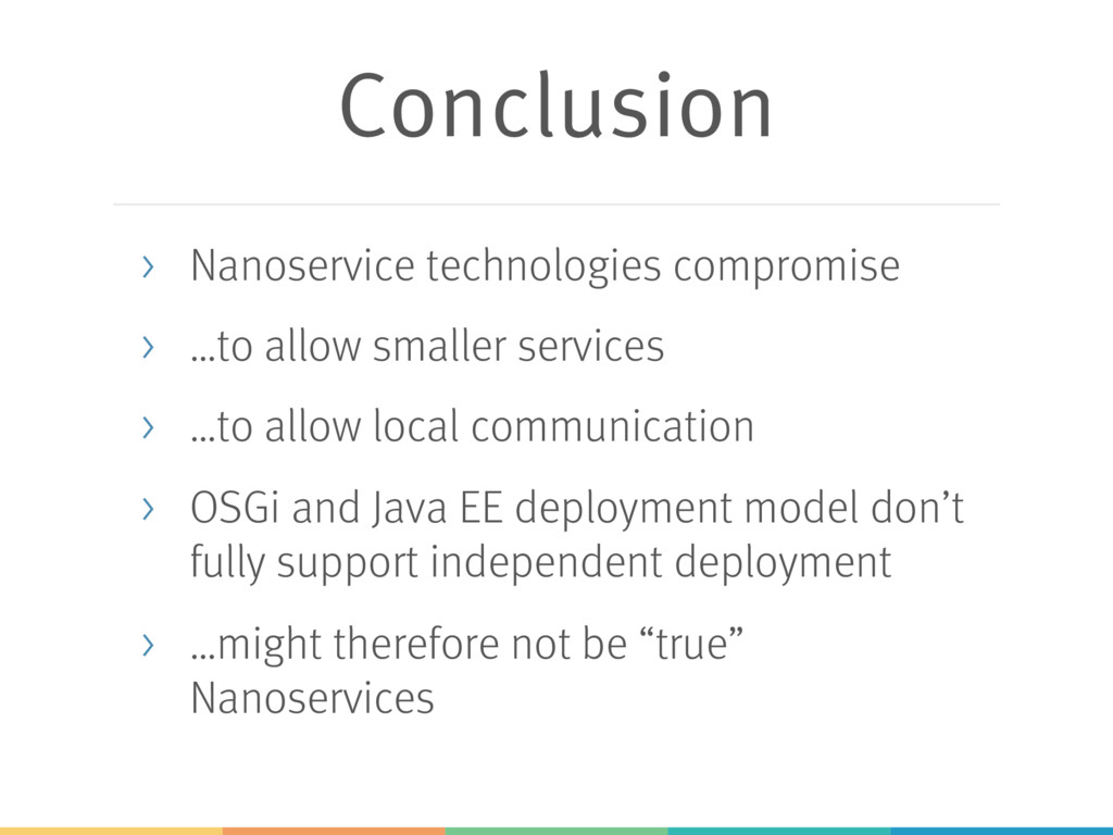 Conclusion > Nanoservice technologies compromis...