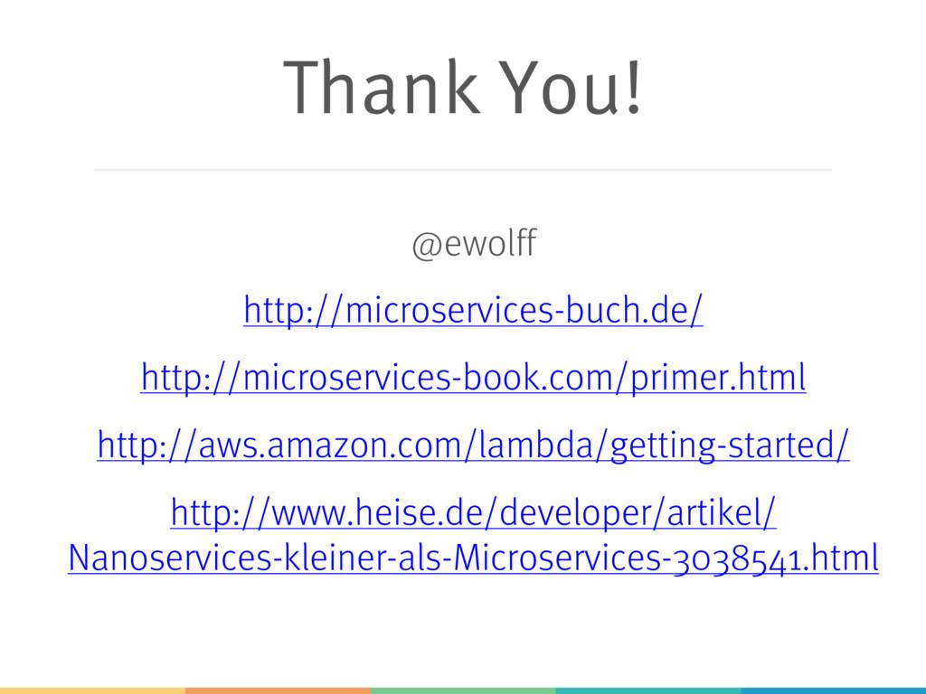 Thank You! @ewolff http://microservices-buch.de...