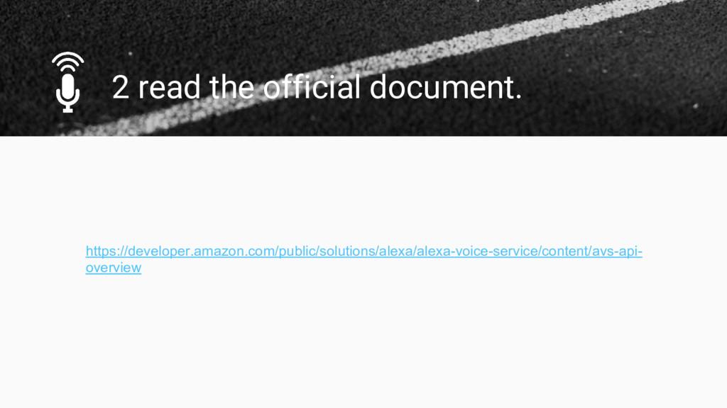 2 read the official document. https://developer...