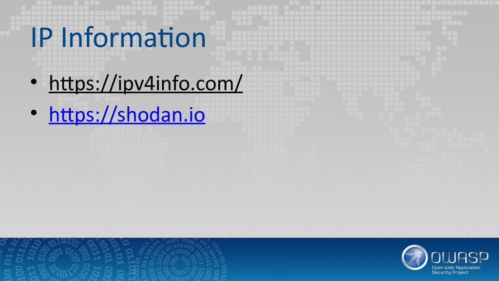 IP Information • https://ipv4info.com/ • https:...