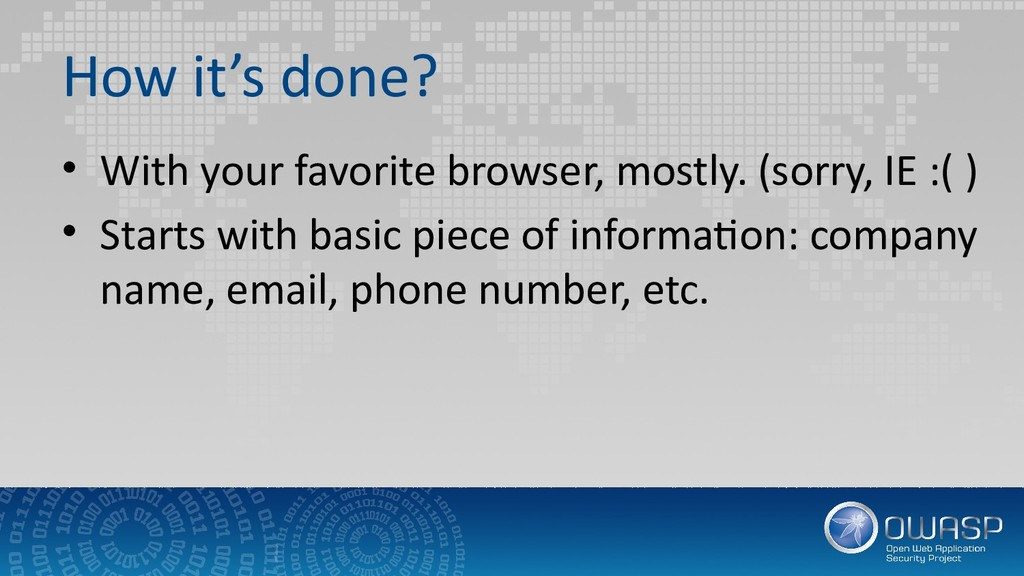 How it's done? • With your favorite browser, mo...