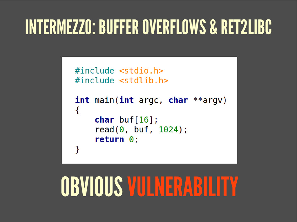 INTERMEZZO: BUFFER OVERFLOWS & RET2LIBC OBVIOUS...