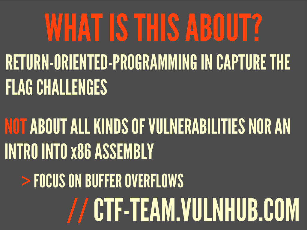 WHAT IS THIS ABOUT? > FOCUS ON BUFFER OVERFLOWS...