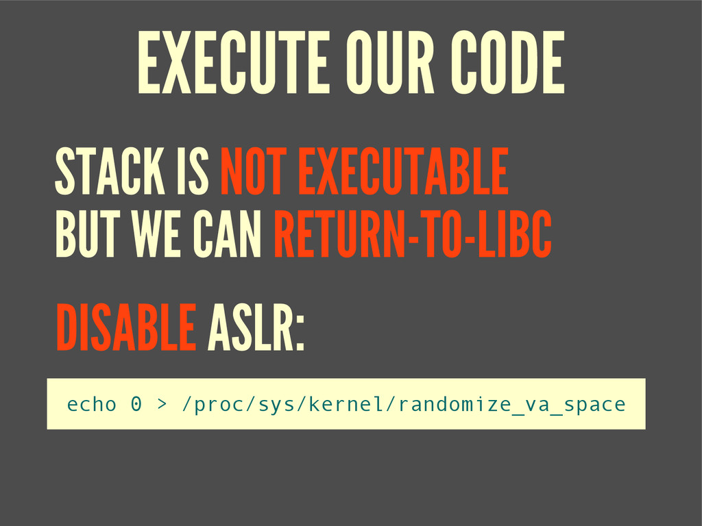 EXECUTE OUR CODE BUT WE CAN RETURN-TO-LIBC echo...