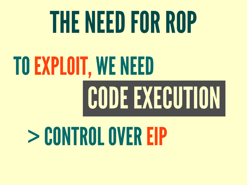 THE NEED FOR ROP CODE EXECUTION TO EXPLOIT, WE ...