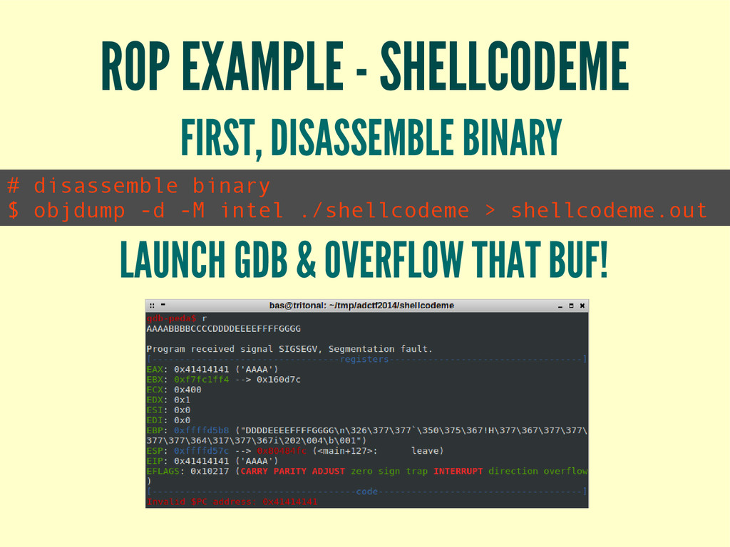 ROP EXAMPLE - SHELLCODEME # disassemble binary ...