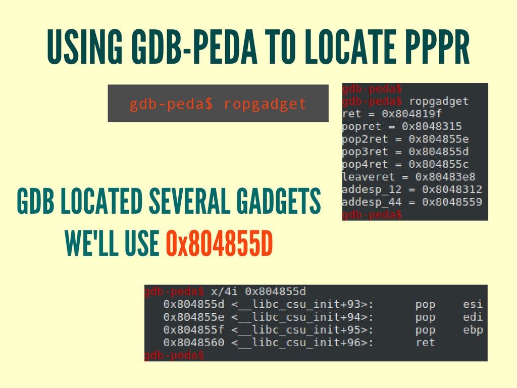 USING GDB-PEDA TO LOCATE PPPR gdb-peda$ ropgadg...