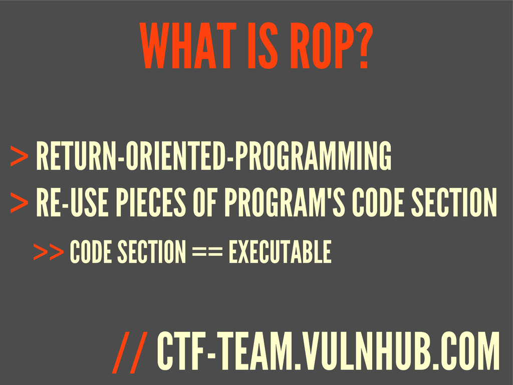 WHAT IS ROP? > RETURN-ORIENTED-PROGRAMMING > RE...